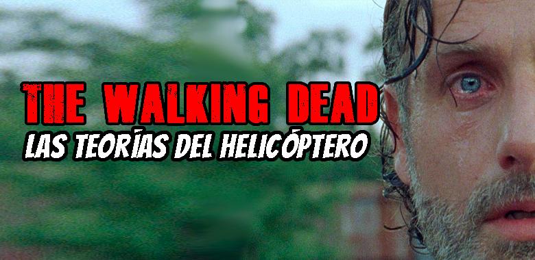 the walking dead las teorías del helicóptero