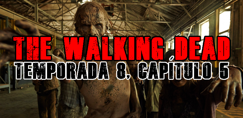 the walking dead, temporada 8, capítulo 5