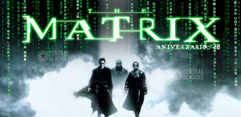 The matrix, la matriz, aniversario 20