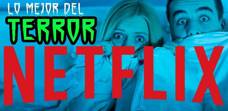 El terror de Netflix